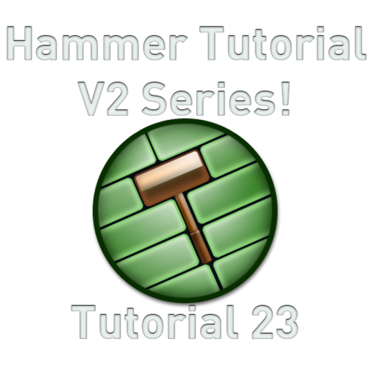 "Hammer Tutorial V2 Series #23 ""Texture Manipulation"""