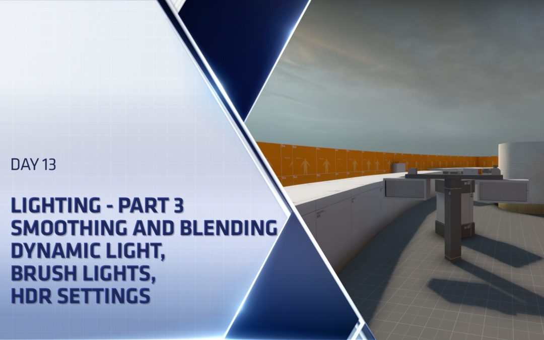 CSGO Level Design Boot Camp – Day 13 – Lighting Part 3, Advanced Lighting / HDR